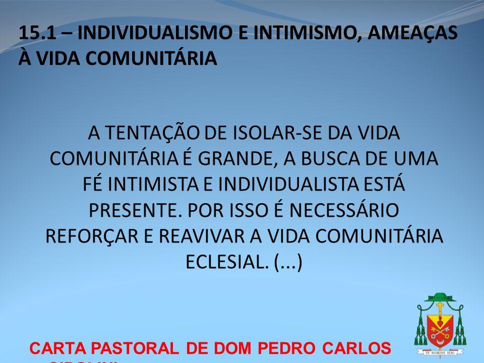 15.1 – INDIVIDUALISMO E INTIMISMO, AMEAÇAS À VIDA COMUNITÁRIA