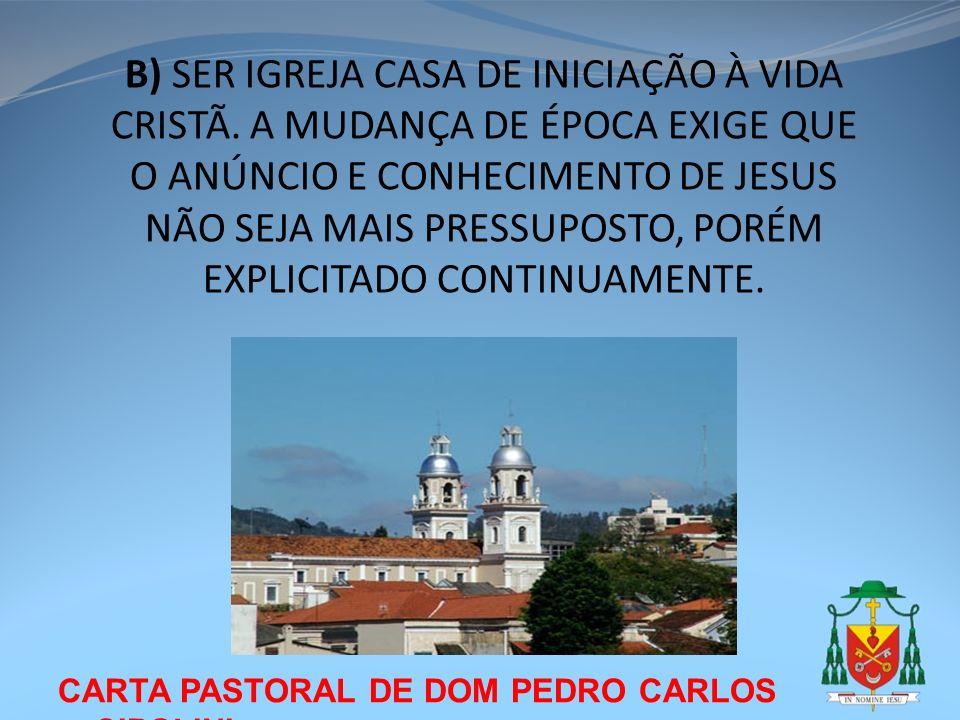 B) SER IGREJA CASA DE INICIAÇÃO À VIDA CRISTÃ