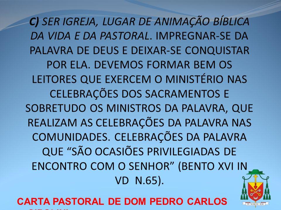 C) SER IGREJA, LUGAR DE ANIMAÇÃO BÍBLICA DA VIDA E DA PASTORAL