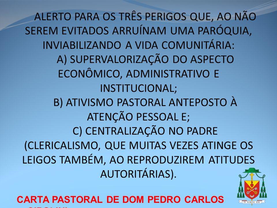 B) ATIVISMO PASTORAL ANTEPOSTO À ATENÇÃO PESSOAL E;