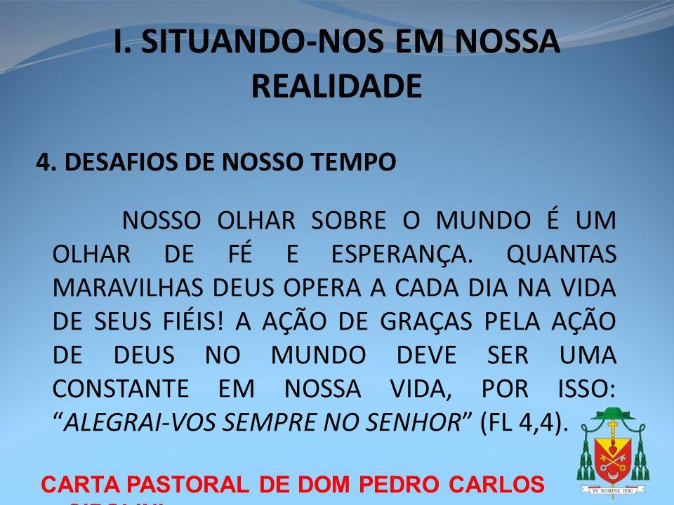 I. SITUANDO-NOS EM NOSSA REALIDADE