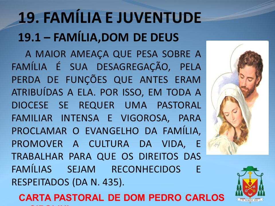 19. FAMÍLIA E JUVENTUDE 19.1 – FAMÍLIA,DOM DE DEUS