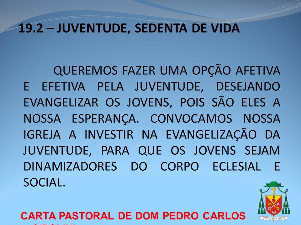 19.2 – JUVENTUDE, SEDENTA DE VIDA