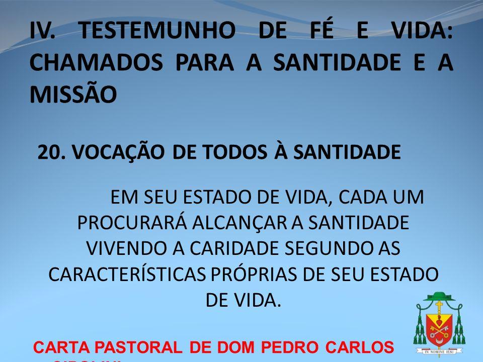 IV. TESTEMUNHO DE FÉ E VIDA: CHAMADOS PARA A SANTIDADE E A MISSÃO