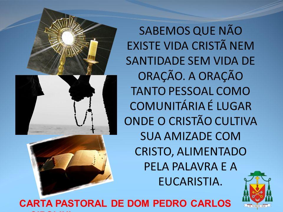 SABEMOS QUE NÃO EXISTE VIDA CRISTÃ NEM SANTIDADE SEM VIDA DE ORAÇÃO
