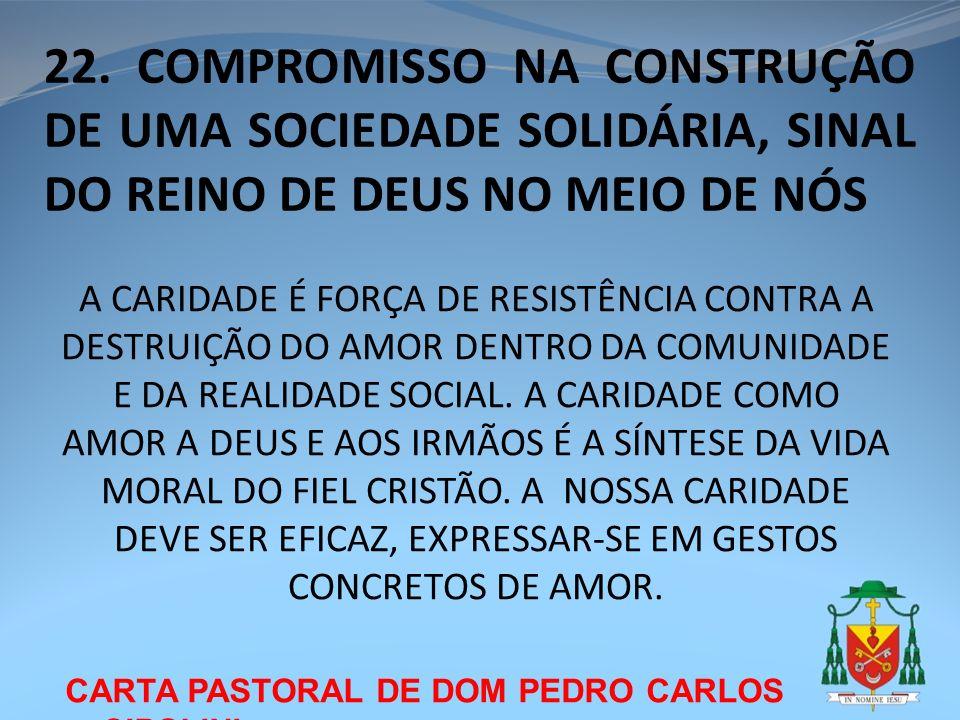 22. COMPROMISSO NA CONSTRUÇÃO DE UMA SOCIEDADE SOLIDÁRIA, SINAL DO REINO DE DEUS NO MEIO DE NÓS
