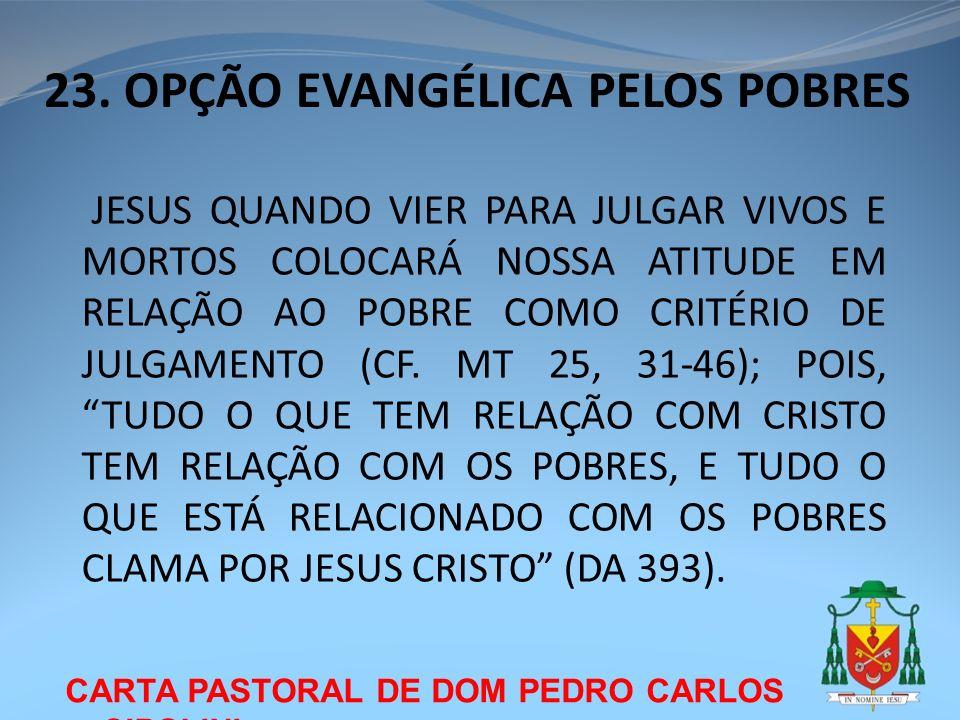 23. OPÇÃO EVANGÉLICA PELOS POBRES