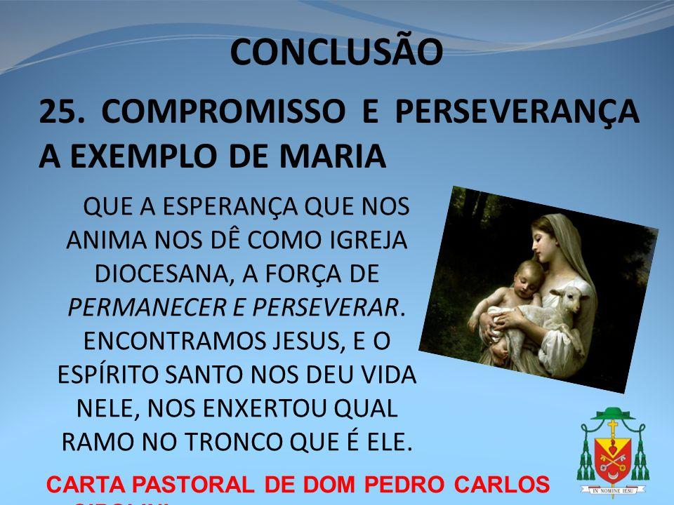 CONCLUSÃO 25. COMPROMISSO E PERSEVERANÇA A EXEMPLO DE MARIA
