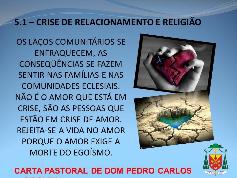 5.1 – CRISE DE RELACIONAMENTO E RELIGIÃO