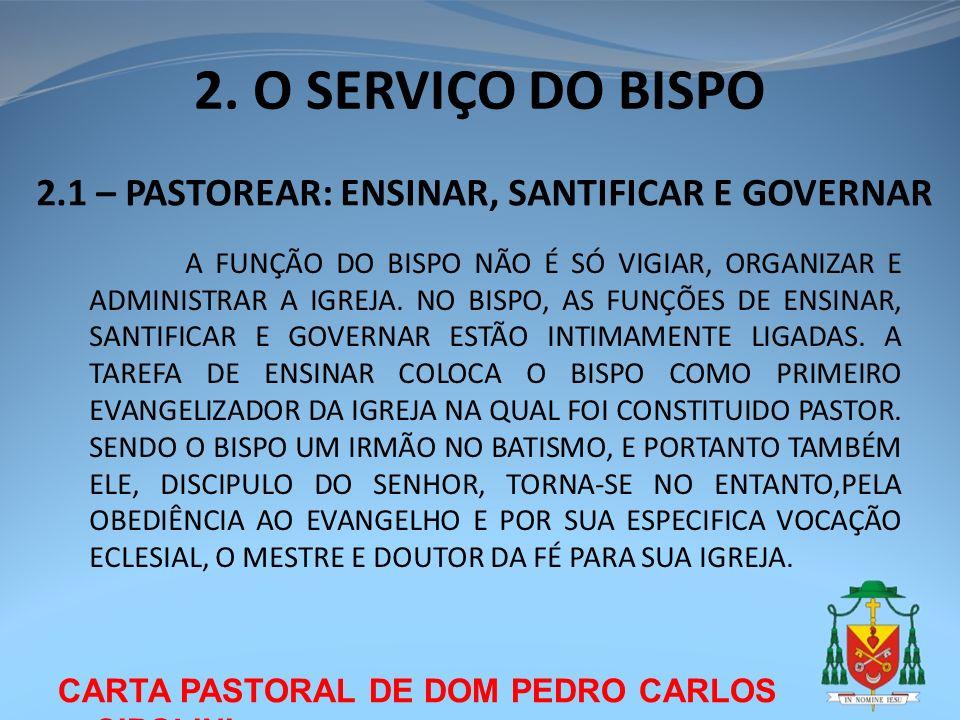 2. O SERVIÇO DO BISPO 2.1 – PASTOREAR: ENSINAR, SANTIFICAR E GOVERNAR