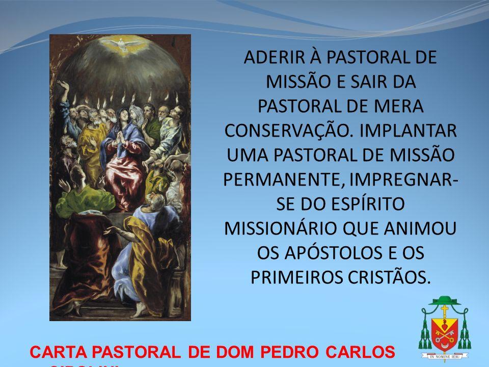 ADERIR À PASTORAL DE MISSÃO E SAIR DA PASTORAL DE MERA CONSERVAÇÃO