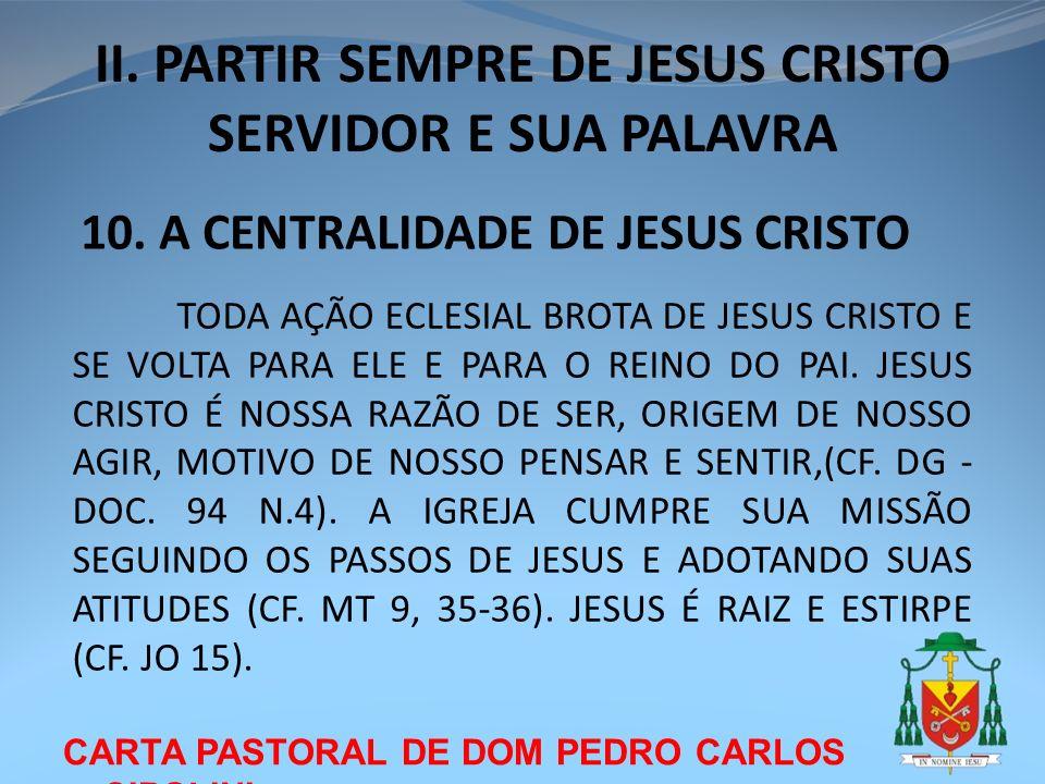 II. PARTIR SEMPRE DE JESUS CRISTO SERVIDOR E SUA PALAVRA