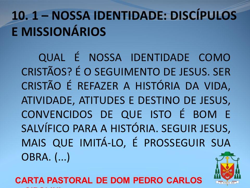 10. 1 – NOSSA IDENTIDADE: DISCÍPULOS E MISSIONÁRIOS