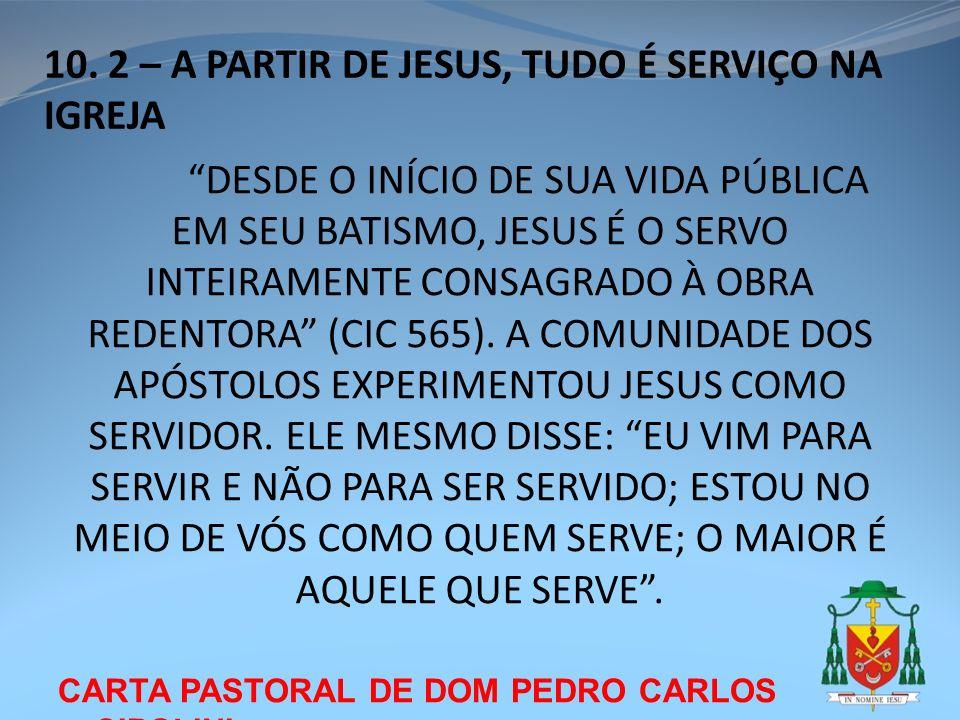 10. 2 – A PARTIR DE JESUS, TUDO É SERVIÇO NA IGREJA