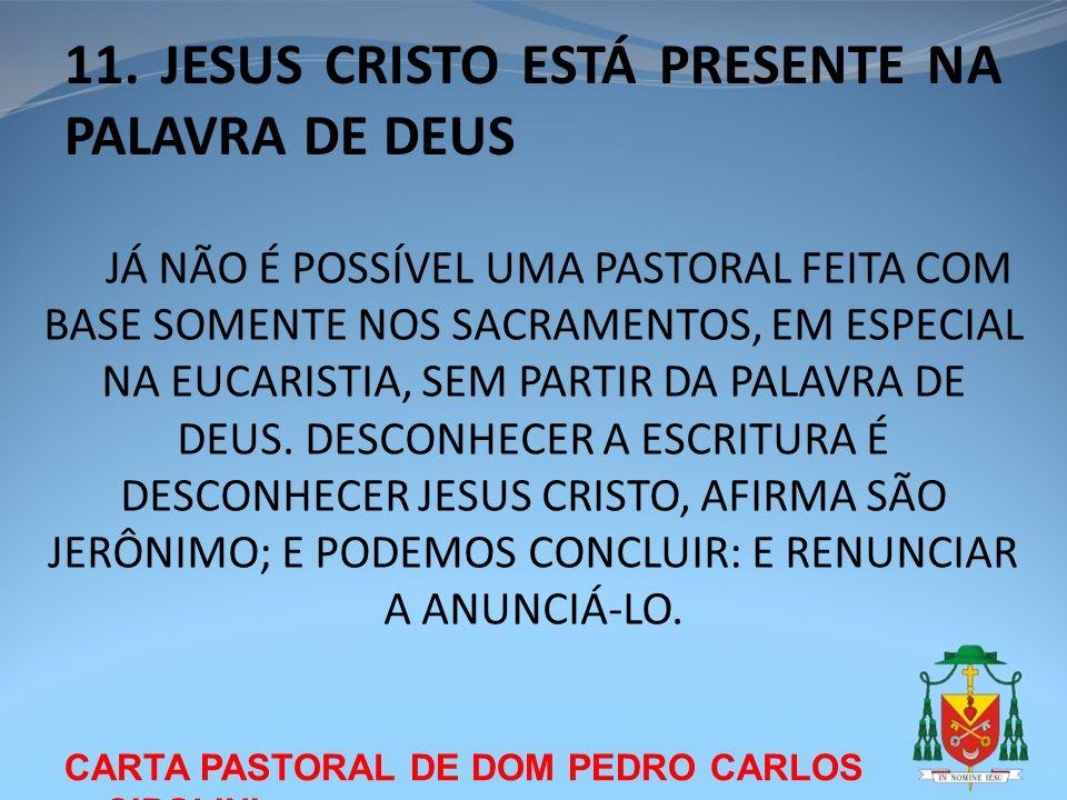 11. JESUS CRISTO ESTÁ PRESENTE NA PALAVRA DE DEUS