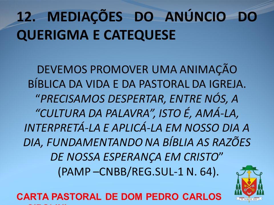 12. MEDIAÇÕES DO ANÚNCIO DO QUERIGMA E CATEQUESE