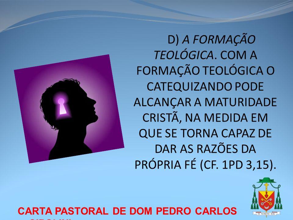 D) A FORMAÇÃO TEOLÓGICA
