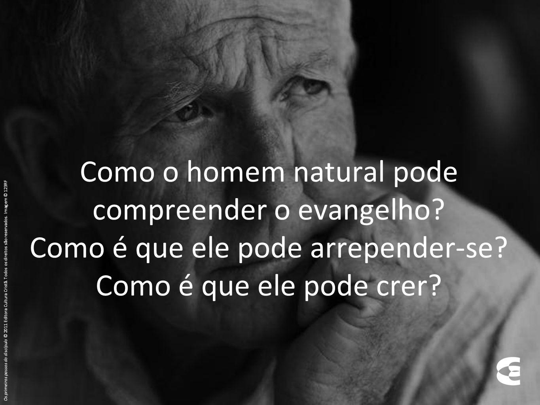 Como o homem natural pode compreender o evangelho