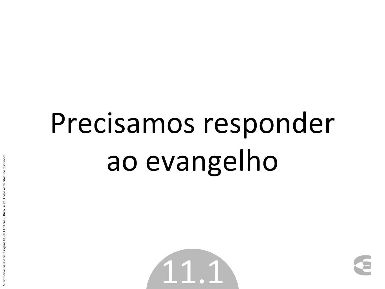 Precisamos responder ao evangelho