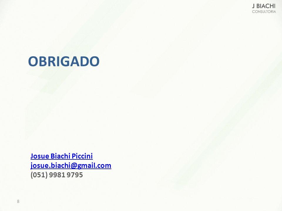 OBRIGADO Josue Biachi Piccini josue.biachi@gmail.com (051) 9981 9795