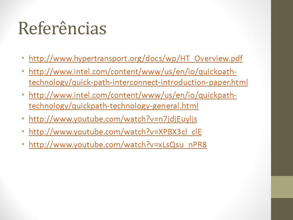 Referências http://www.hypertransport.org/docs/wp/HT_Overview.pdf