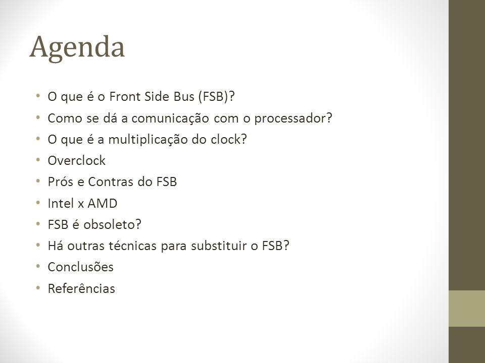 Agenda O que é o Front Side Bus (FSB)