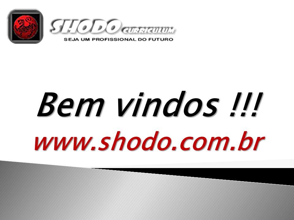 Bem vindos !!! www.shodo.com.br