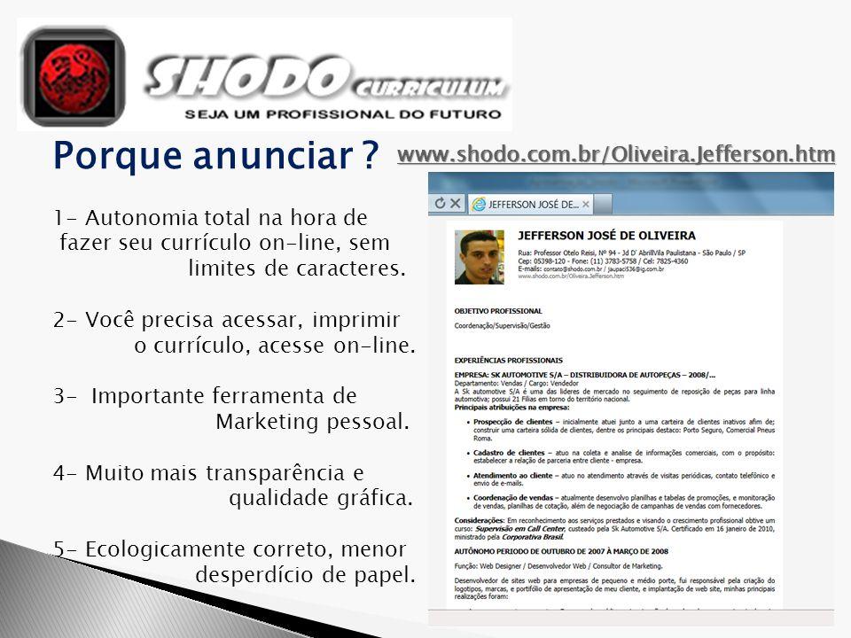 Porque anunciar www.shodo.com.br/Oliveira.Jefferson.htm