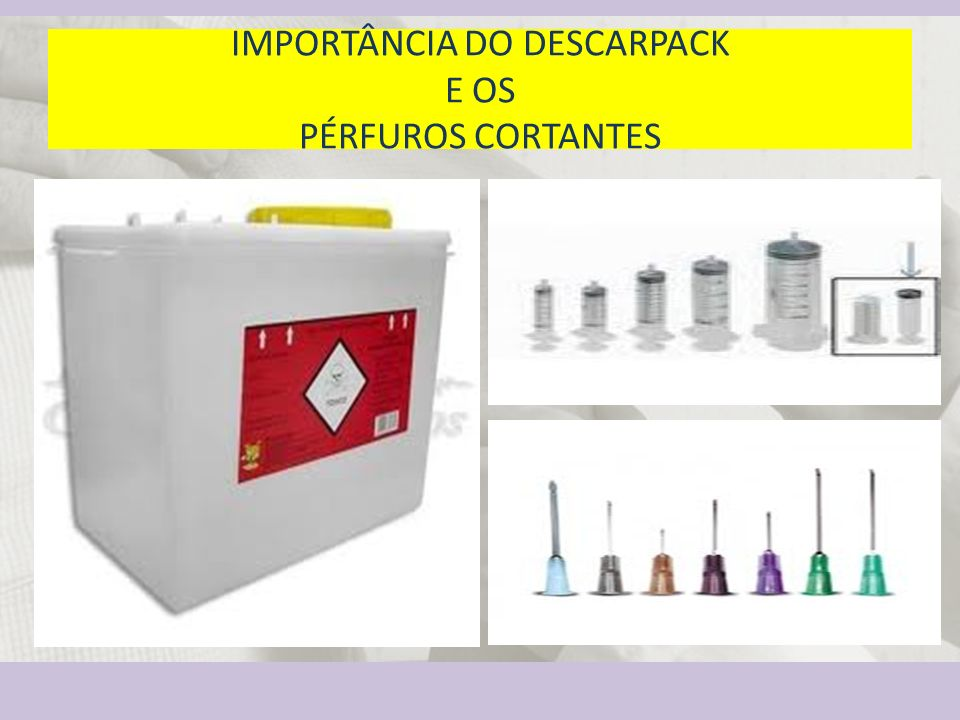 IMPORTÂNCIA DO DESCARPACK E OS PÉRFUROS CORTANTES