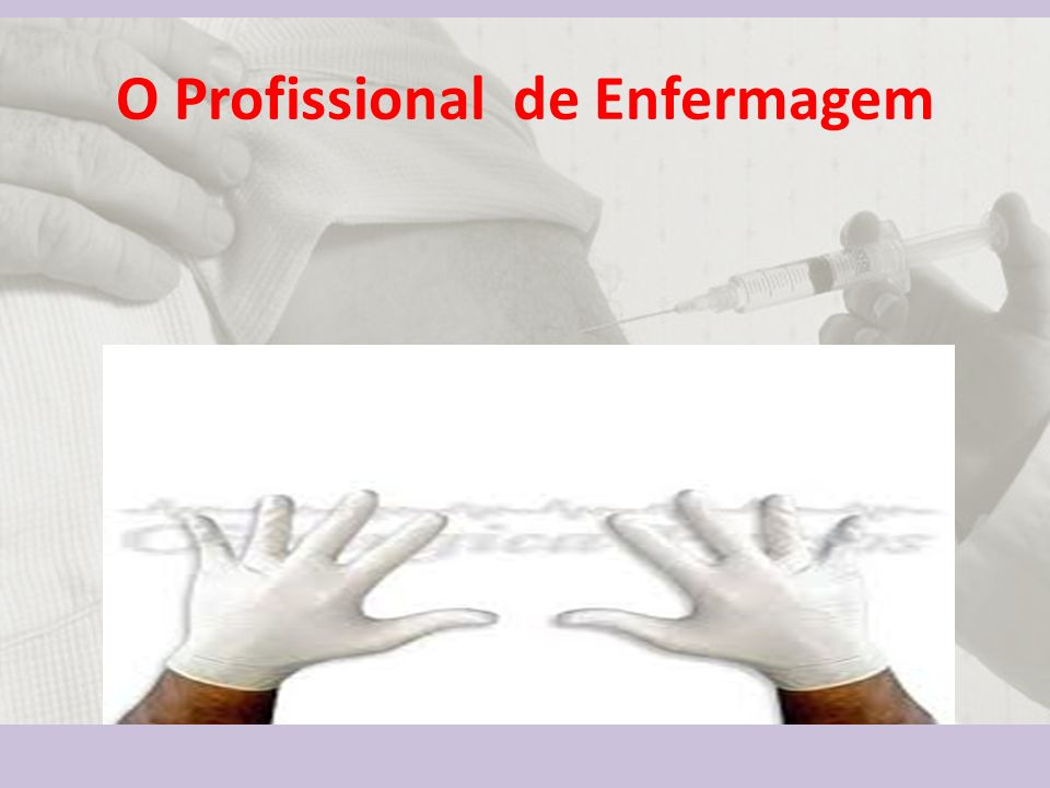 O Profissional de Enfermagem
