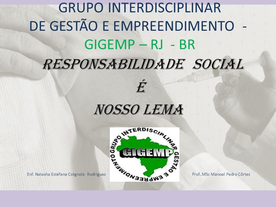 GRUPO INTERDISCIPLINAR DE GESTÃO E EMPREENDIMENTO - GIGEMP – RJ - BR