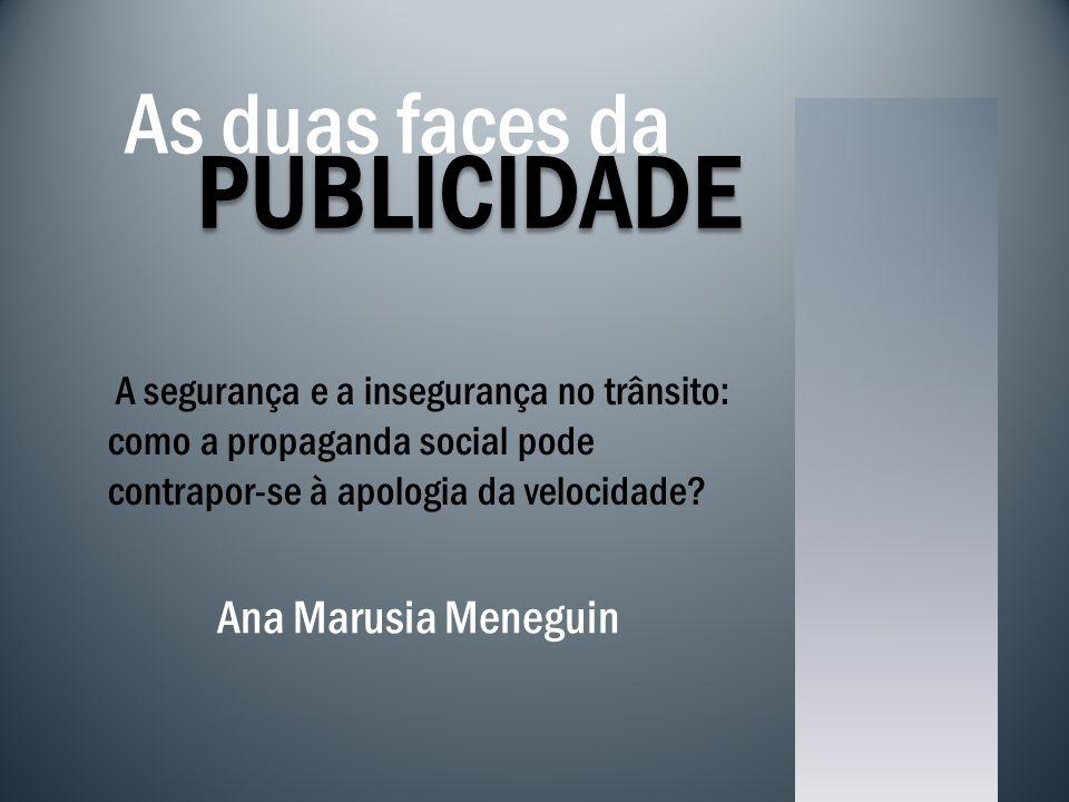PUBLICIDADE As duas faces da Ana Marusia Meneguin