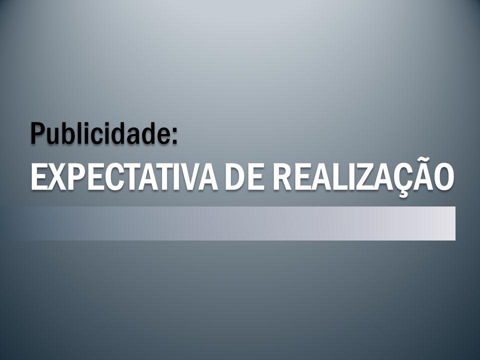 Publicidade: EXPECTATIVA DE REALIZAÇÃO
