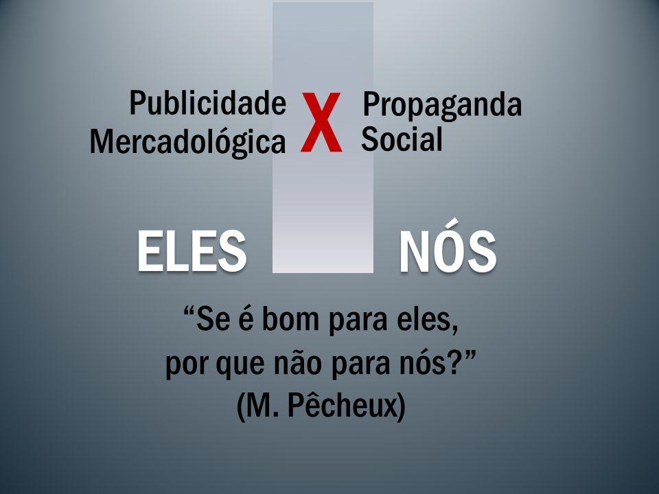 X ELES NÓS Propaganda Publicidade Social Mercadológica