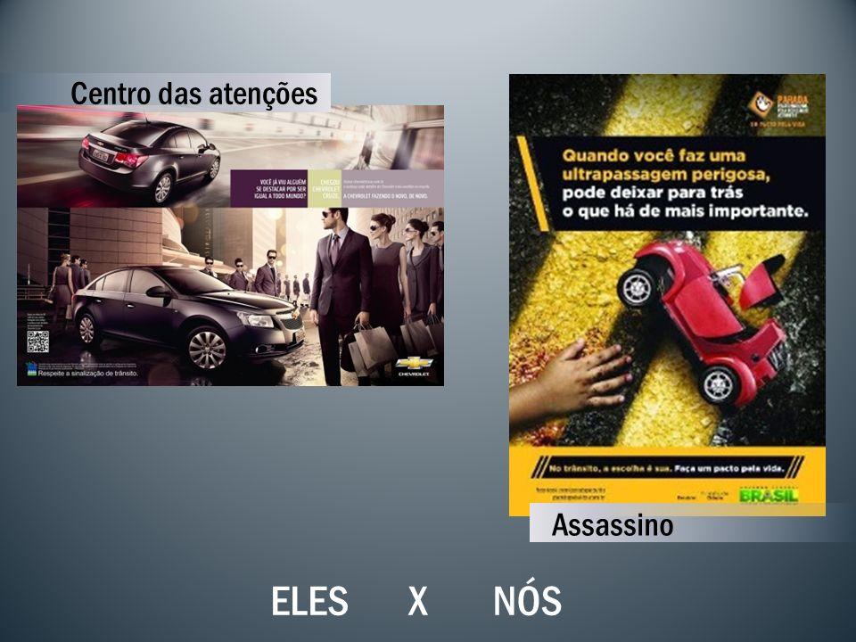 Centro das atenções Assassino ELES X NÓS