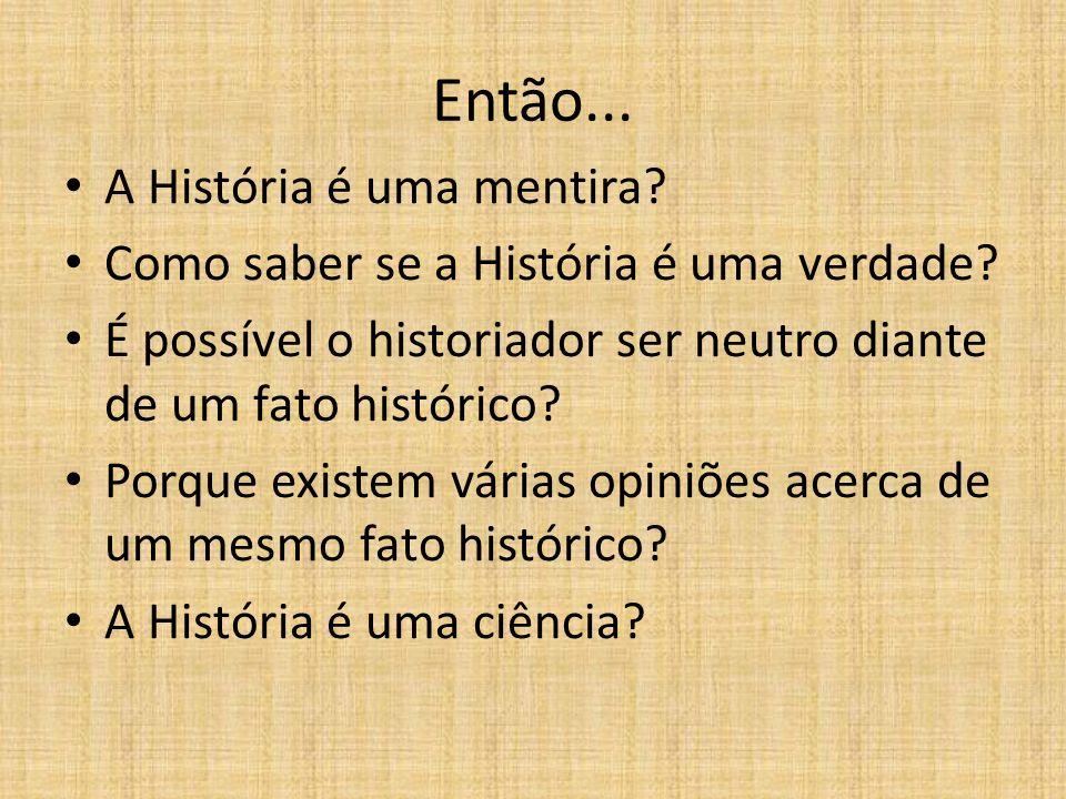 Então... A História é uma mentira