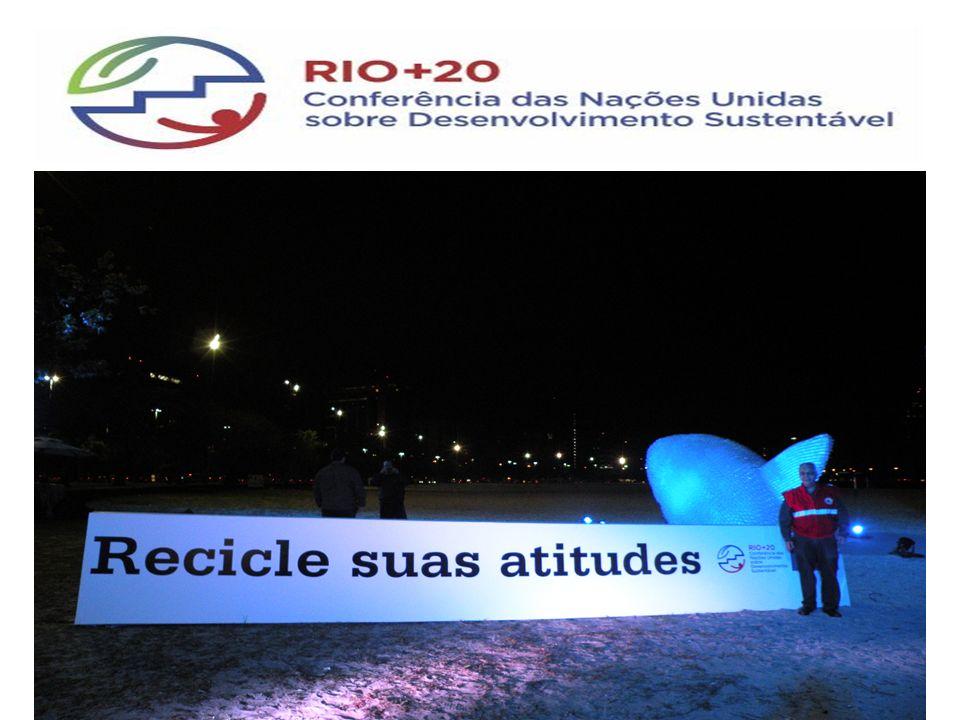 Recicle suas Atitudes - Rio +20 Prefeitura do Rio de janeiro - Local Enseada de Botafogo – Junho de 2012.