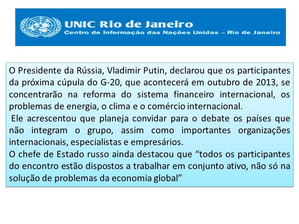 O Presidente da Rússia, Vladimir Putin, declarou que os participantes da próxima cúpula do G-20, que acontecerá em outubro de 2013, se concentrarão na reforma do sistema financeiro internacional, os problemas de energia, o clima e o comércio internacional.