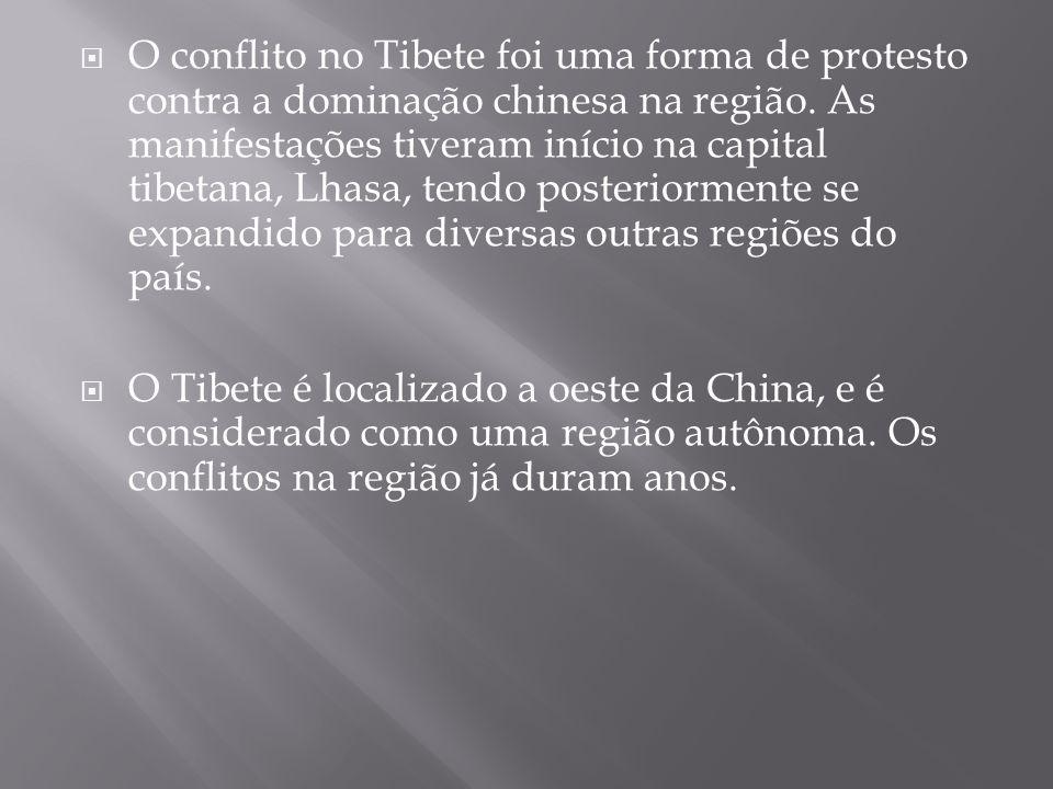 O conflito no Tibete foi uma forma de protesto contra a dominação chinesa na região. As manifestações tiveram início na capital tibetana, Lhasa, tendo posteriormente se expandido para diversas outras regiões do país.