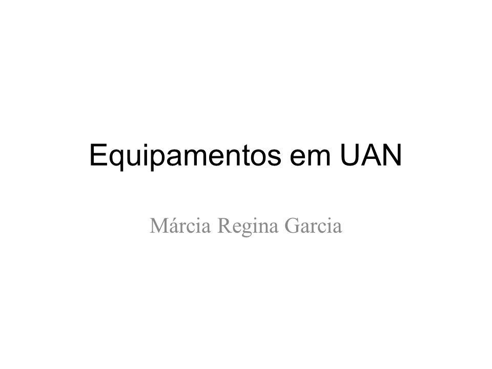 Equipamentos em UAN Márcia Regina Garcia