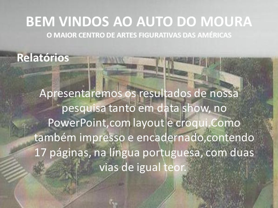 BEM VINDOS AO AUTO DO MOURA O MAIOR CENTRO DE ARTES FIGURATIVAS DAS AMÉRICAS