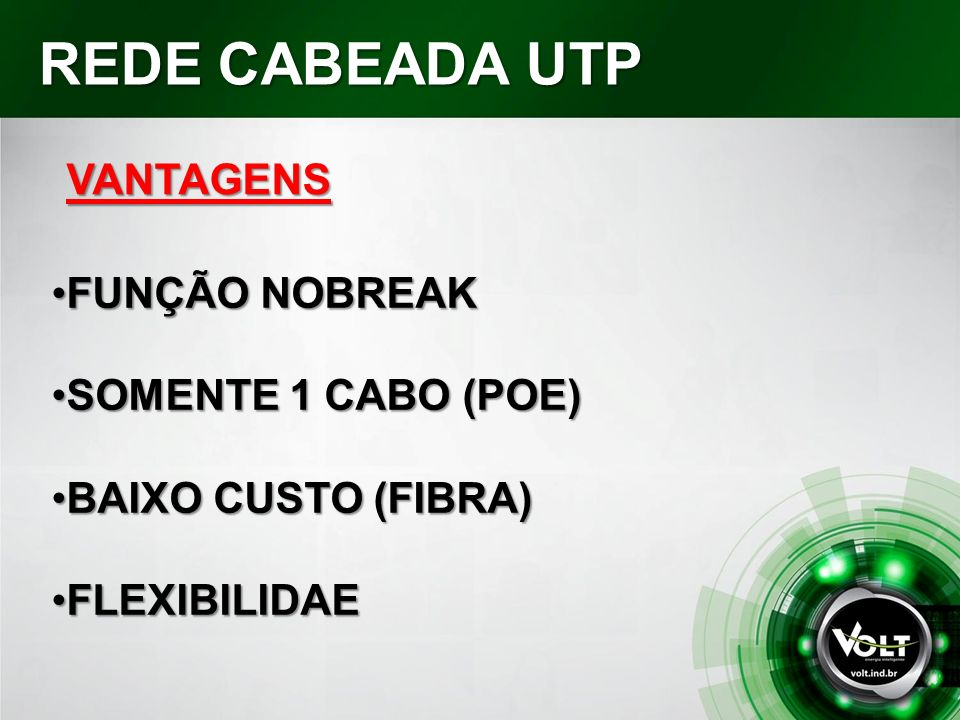 REDE CABEADA UTP VANTAGENS FUNÇÃO NOBREAK SOMENTE 1 CABO (POE)