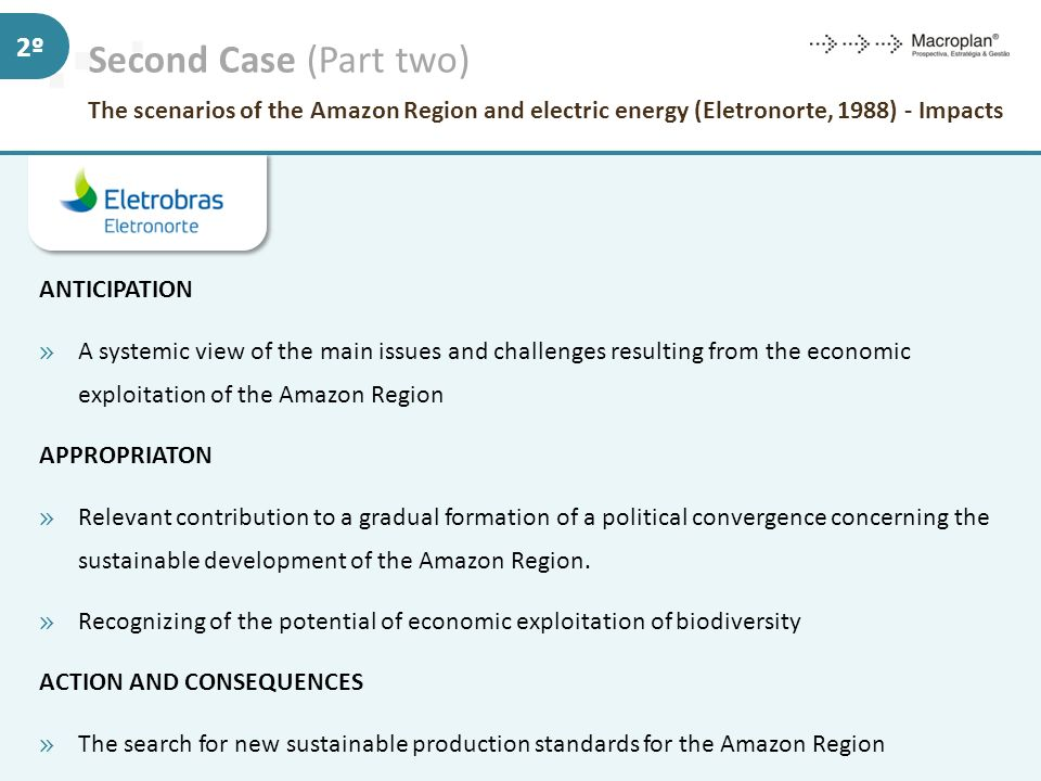 Second Case (Part two) The scenarios of the Amazon Region and electric energy (Eletronorte, 1988) - Impacts