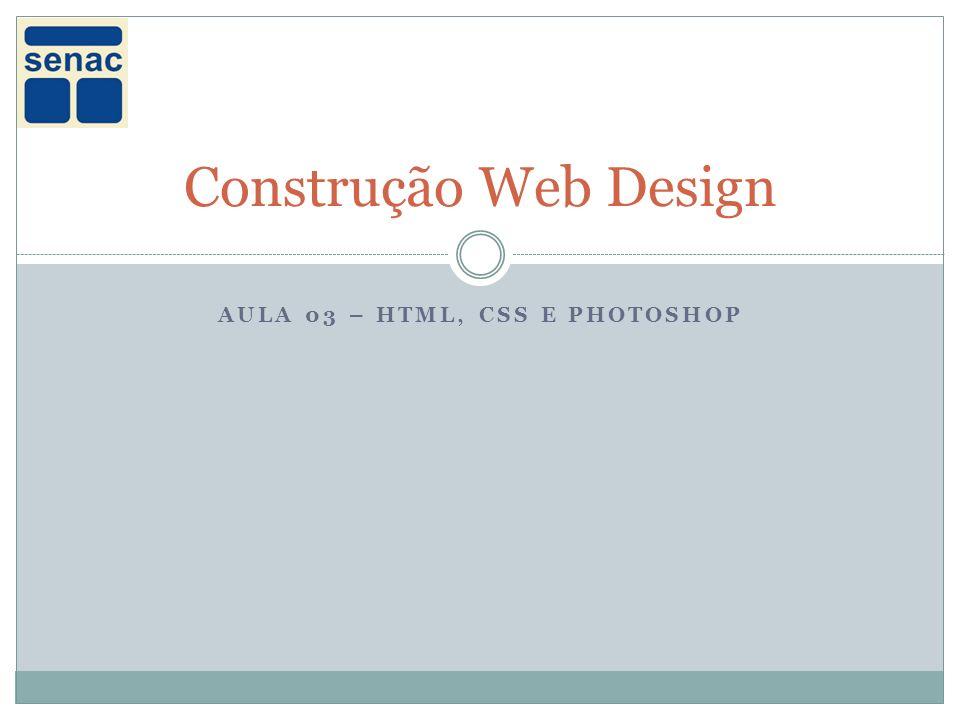 Aula 03 – HTML, CSS e photoshop