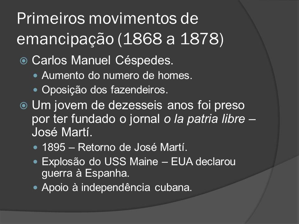 Primeiros movimentos de emancipação (1868 a 1878)
