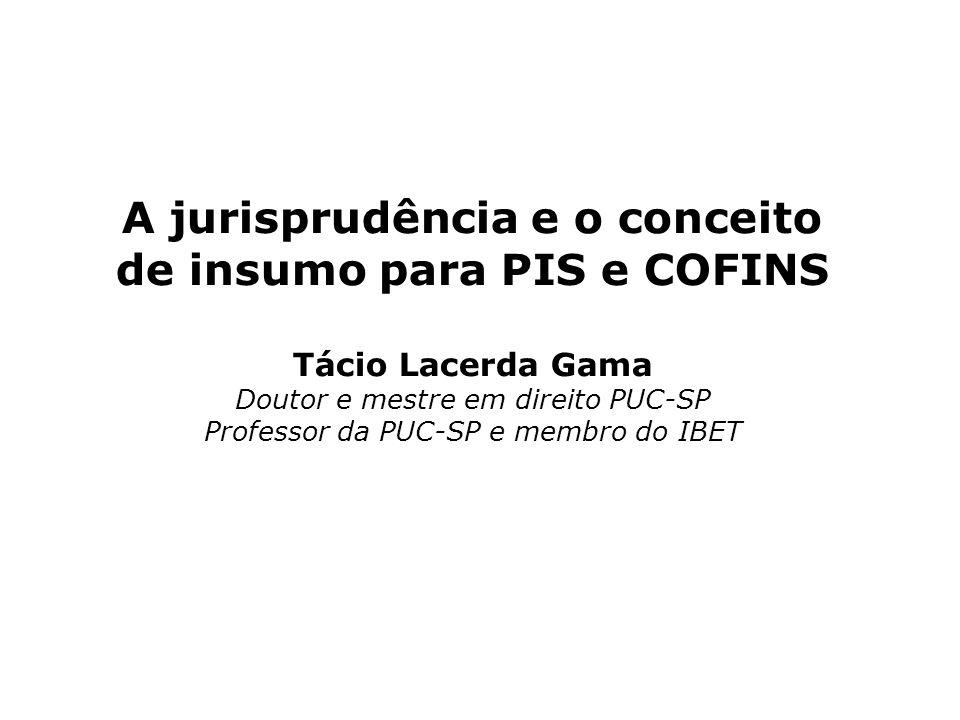 A jurisprudência e o conceito de insumo para PIS e COFINS