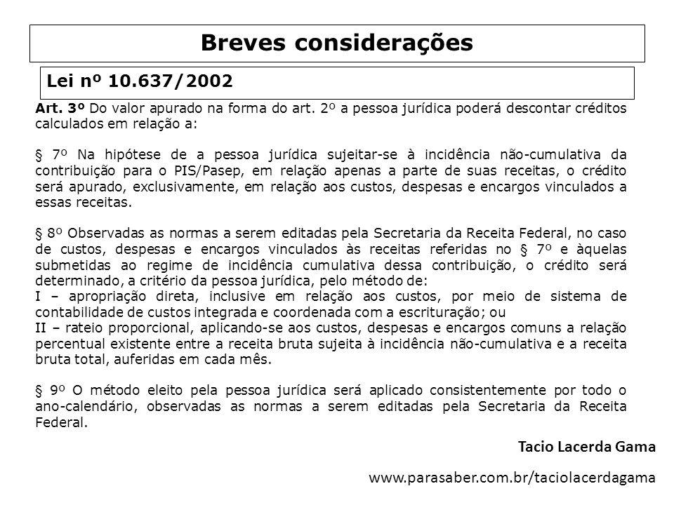 Breves considerações Lei nº 10.637/2002 Tacio Lacerda Gama