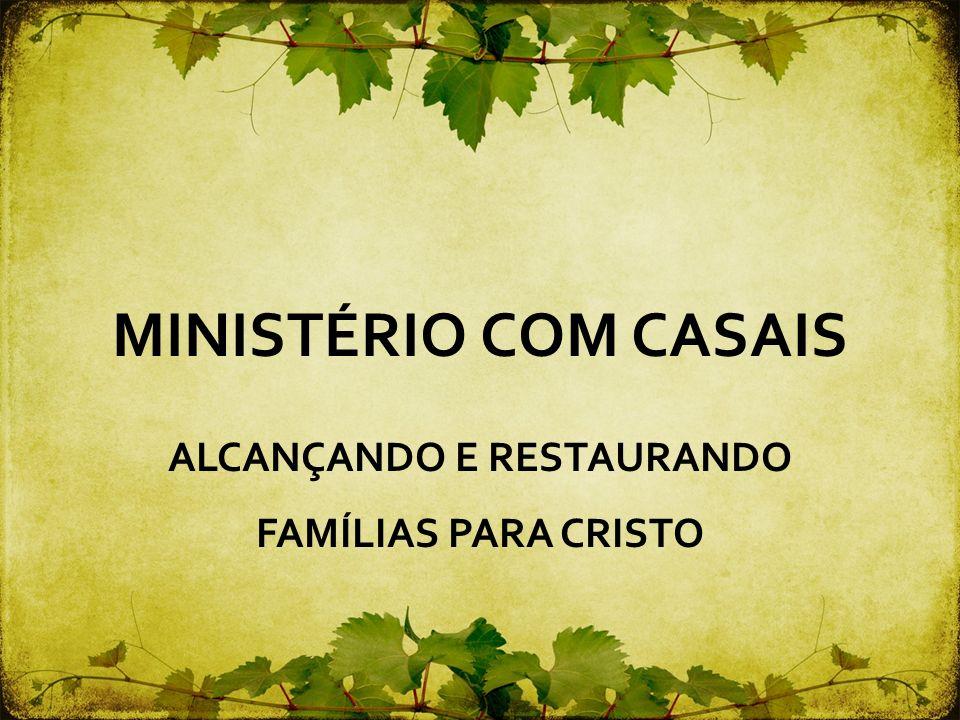 ALCANÇANDO E RESTAURANDO FAMÍLIAS PARA CRISTO