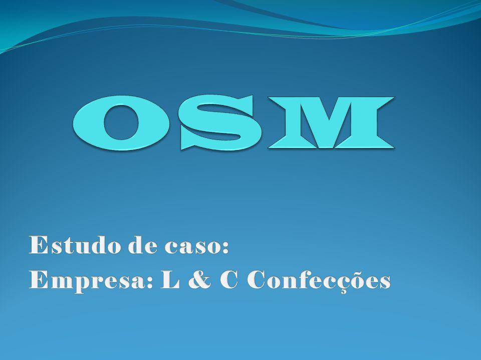 Estudo de caso: Empresa: L & C Confecções