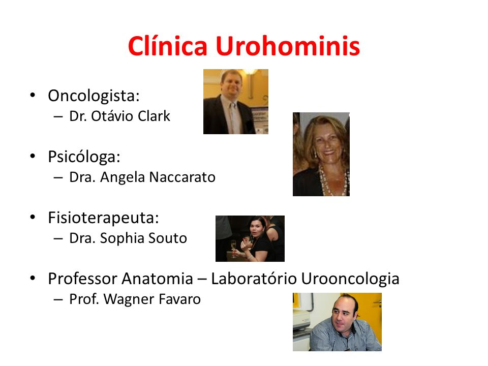 Clínica Urohominis Oncologista: Psicóloga: Fisioterapeuta: